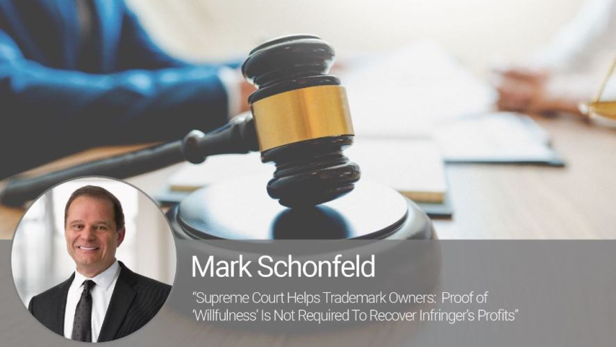 "Supreme Court Helps Trademark Owners: Proof of ""Willfulness"" Is Not Required To Recover Infringer's Profits"