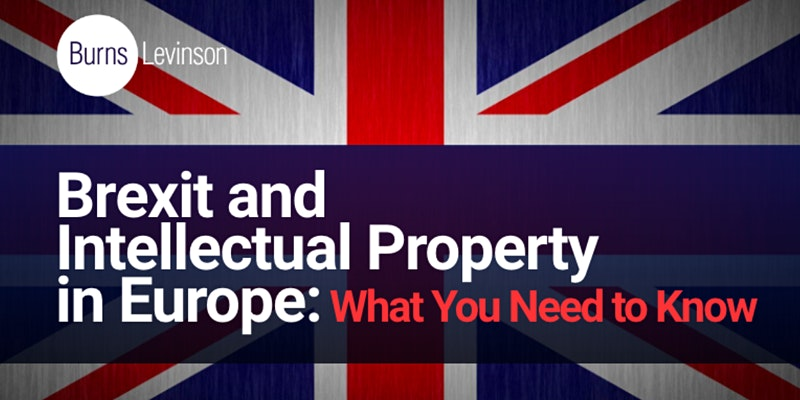 Brexit and Intellectual Property in Europe: What You Need to Know