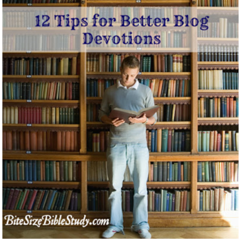 Want to write better blog devotions? Gail Purath, author of One-Minute Bible Love Notes, offers 12 easy tips for writing better blog devotions. (via LexingtonWordWeavers.com)