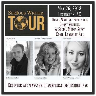 Serious Writer Tour Stop in Lexington, SC May 26, 2018 with Steven James, Michelle Medlock Adams, and Bethany Jett hosted by Lexington Word Weavers @LexWordWeavers