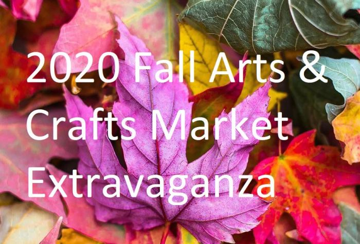 2020 Fall Arts & Crafts Market Extravaganza