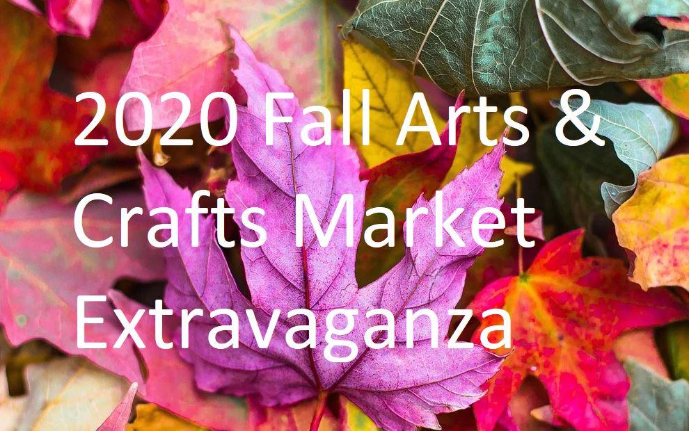 2020 Fall Arts & Crafts Market Extravaganza