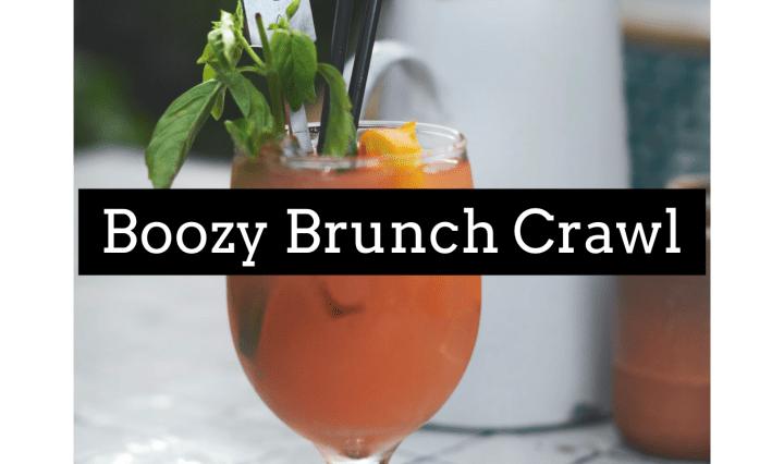 Boozy Brunch Crawl