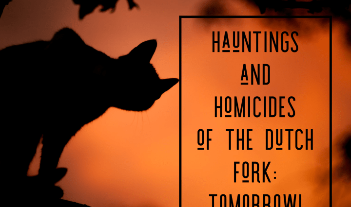 Haunting and Homicides of the Dutch Fork