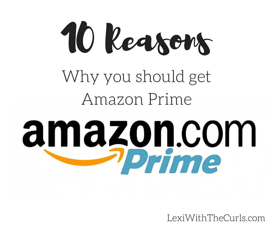 10 Reasons Why You Should Get @Amazon Prime