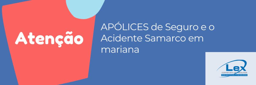 APÓLICES de seguro e o acidente samarco em mariana