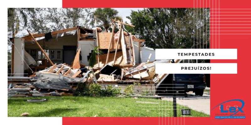Tempestades, prejuízos e o seguro residencial.