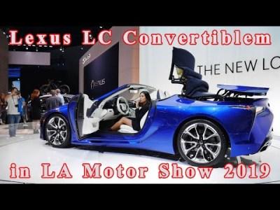 Lexus LC Convertible | in LA Motor Show 2019