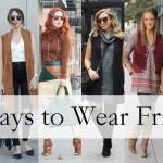 6 Ways To Wear Fringe