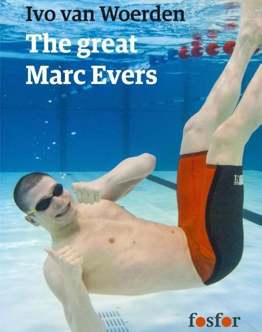 The great Marc Evers: De kampioen die nooit iets zou kunnen – Ivo van Woerden (2015-2017)