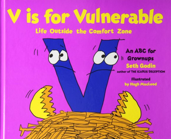 V Is for Vulnerable: Life Outside the Comfort Zone: Godin, Seth ...