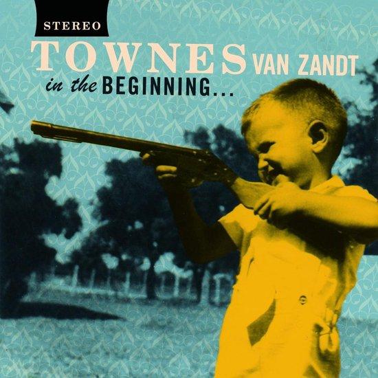 bol.com | In The Beginning (LP), Townes Van Zandt | LP (album) | Muziek