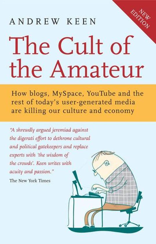 bol.com | The Cult of the Amateur (ebook), Andrew Keen | 9781857884371 |  Boeken