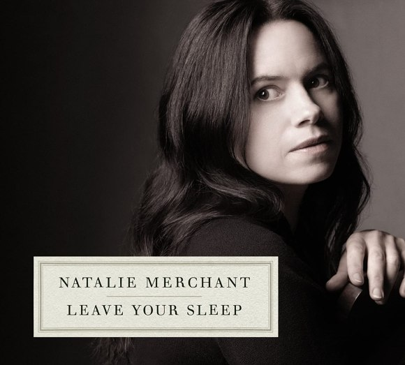 Natalie Merchant - Leave Your Sleep (2CD) - Amazon.com Music
