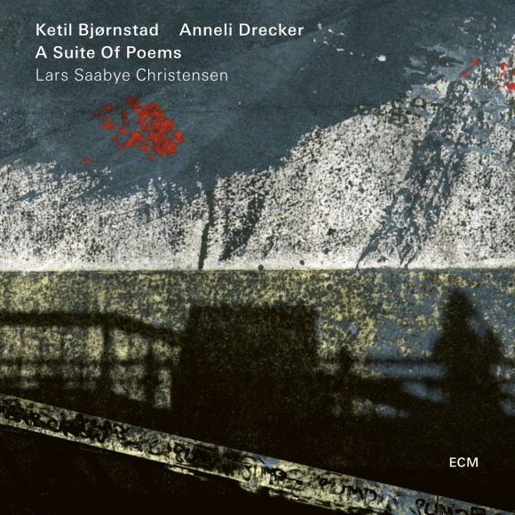 Ketil Bjørnstad: A Suite Of Poems (ECM 2440) – Between Sound and Space: ECM  Records and Beyond