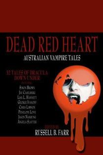 """The Tide"" by Martin Livings, Carol Ryles, Lezli Robyn, Kaaron Warren, Patty Jansen, Alan Baxter, Devin Jeythurai, Felicity Dowker, Andrew J. Mckiernan, Gillian Pollack, and Chuck McKenzie. It was published in the DEAD RED HEART anthology by TICONDEROGA PRESS. Edited by Russell B. Farr. (Australia, March 2011)"