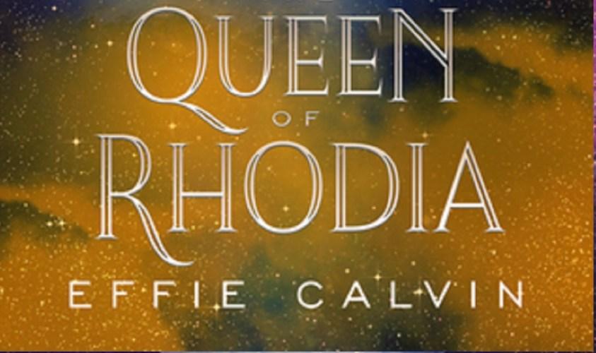 The Queen of Rhodia by Effie Calvin