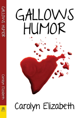 Gallows Humor by Carolyn Elizabeth