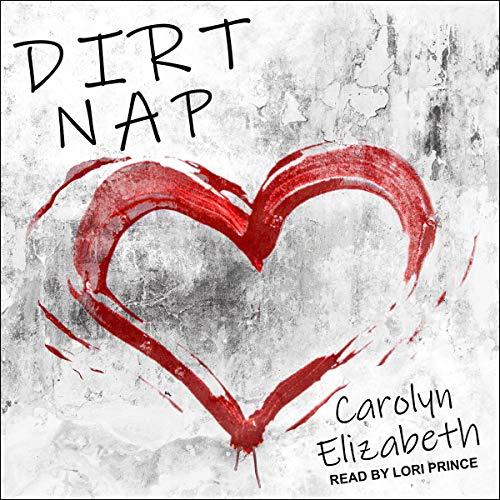 Dirt Nap by Carolyn Elizabeth