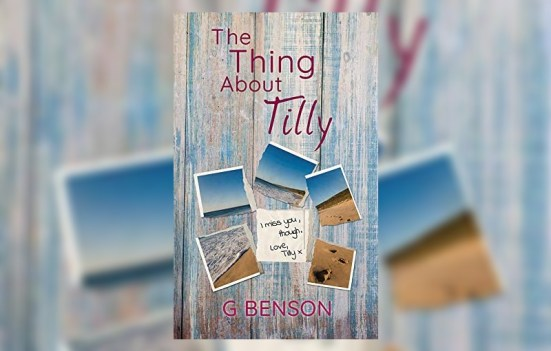 'The Thing About Tilly' by G Benson