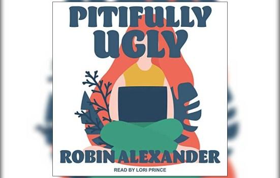 Pitifully Ugly by Robin Alexander