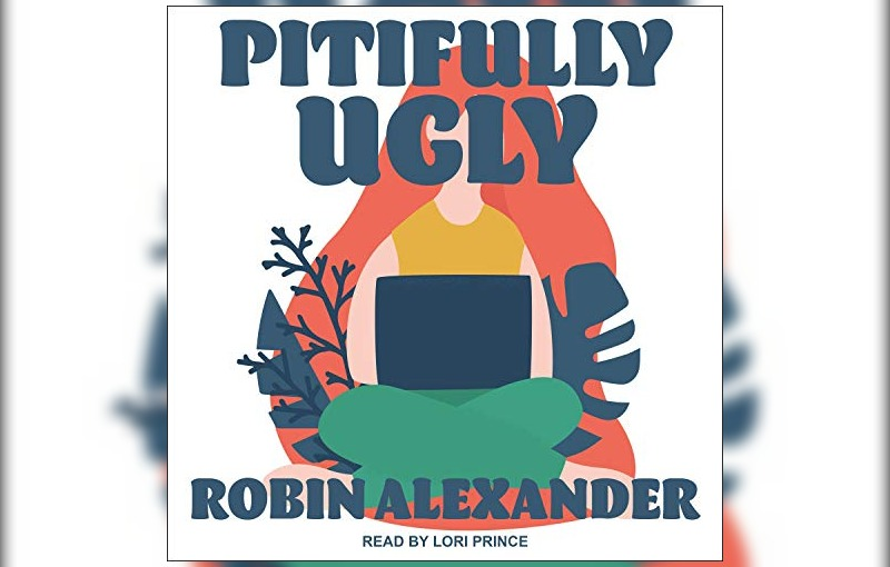 Pitifully Ugly by Robin Alexander