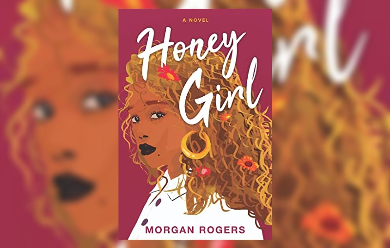 Honey Girl by Morgan Rogers