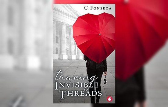 Tracing Invisible Threads by C. Fonseca