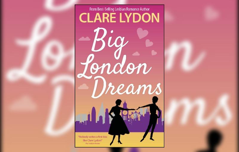 Big London Dreams by Clare Lydon