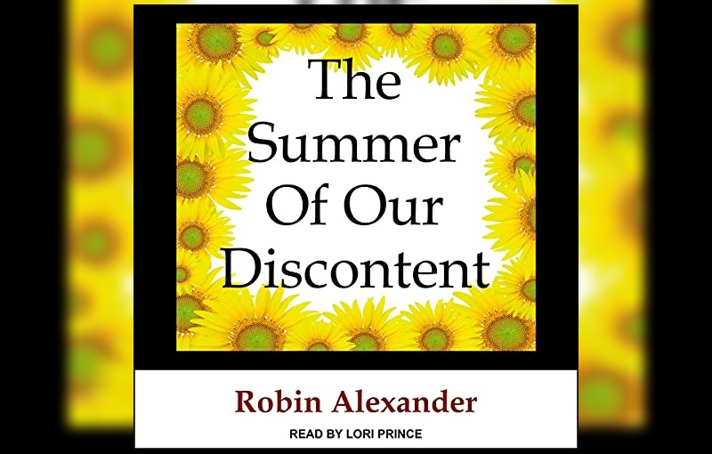 The Summer of our Discontent by Robin Alexander