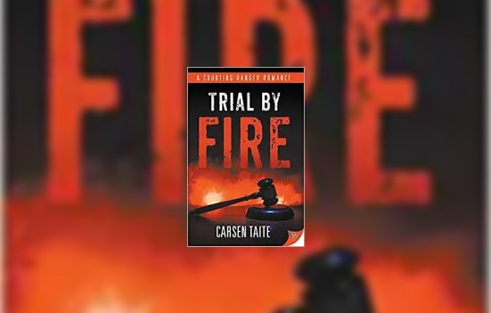 Trial by Fire by Carsen Taite