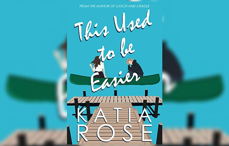 This Used to Be Easier by Katia Rose