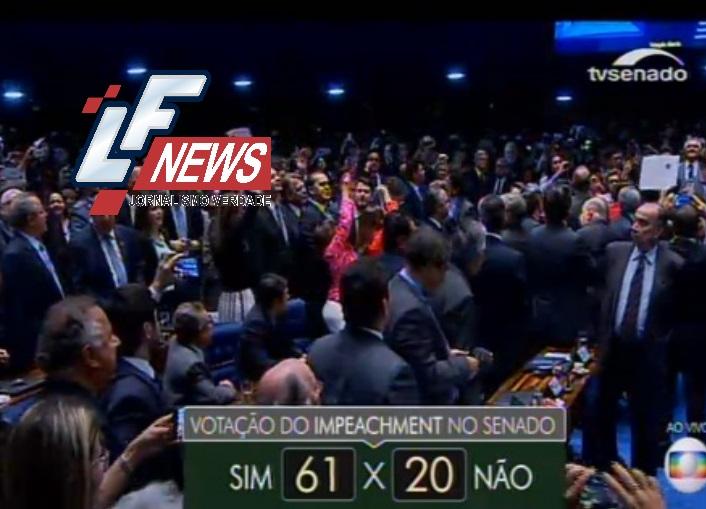 Decisão histórica do Senado: 61 votam SIM para impeachment de Dilma Rousseff e Michel Temer é o novo presidente