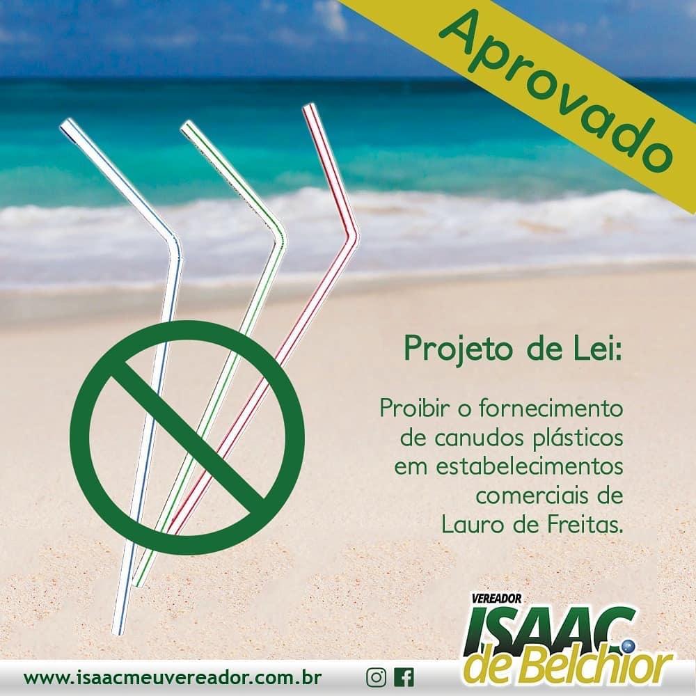 Sancionada Lei de autoria do vereador Isaac de Belchior que proíbe o fornecimento de canudos plásticos em Lauro de Freitas