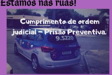 Ronda Maria da Penha de Lauro de Freitas cumpre mandado de prisão preventiva