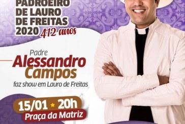 Padre Alessandro Campos faz show em Lauro de Freitas, nesta quarta-feira, (15)