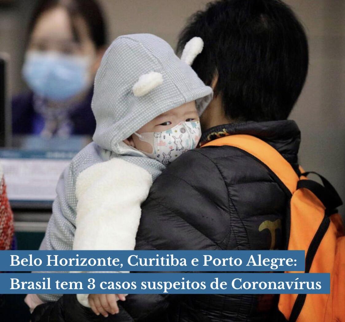 Belo Horizonte, Curitiba e Porto Alegre: Brasil tem três casos suspeitos de Coronavírus