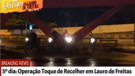 Vídeo: 5º dia da Operação Toque de Recolher em Lauro de Freitas