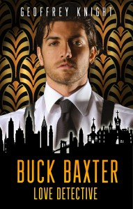 Book Cover: Buck Baxter, Love Detective: The Buck Baxter Mysteries Book One