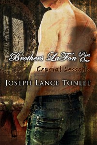 Book Cover: Brothers LaFon, Part One: Crucial Lessons (Volume 1)