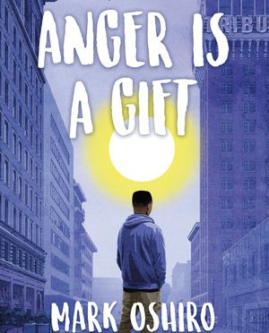 New Release Spotlight: <em>Anger is a Gift</em> by Mark Oshiro
