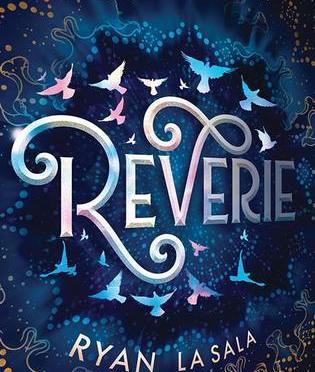 New Release Spotlight (+Interview!): <em>Reverie</em> by Ryan La Sala