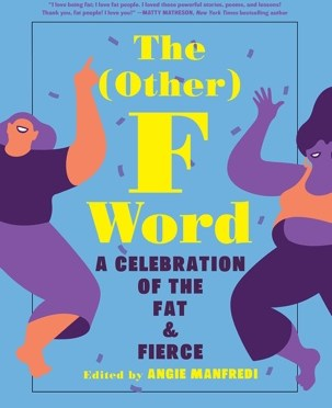 Inside an Anthology: <em>The (Other) F Word</em> ed. by Angie Manfredi