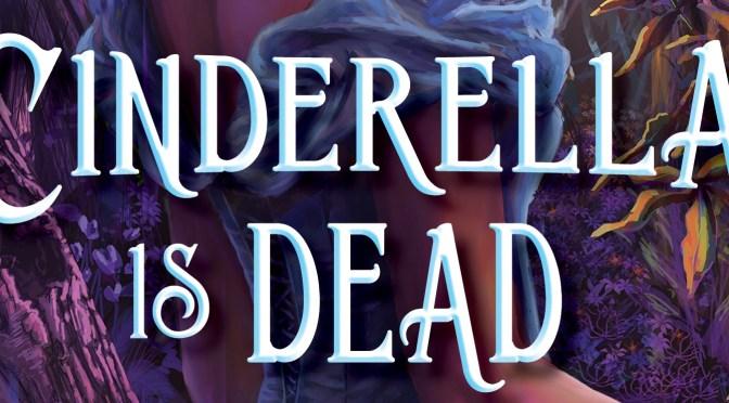 Exclusive Cover Reveal: <em>Cinderella is Dead</em> by Kalynn Bayron