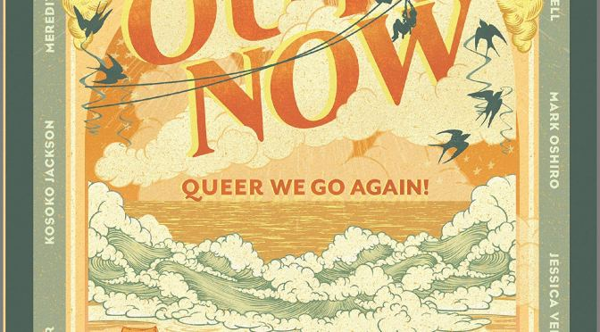 Inside an Anthology: <em>Out Now: Queer We Go Again!</em> ed. by Saundra Mitchell