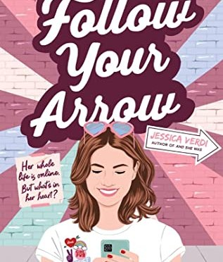 Exclusive Excerpt Reveal: <em>Follow Your Arrow</em> by Jessica Verdi