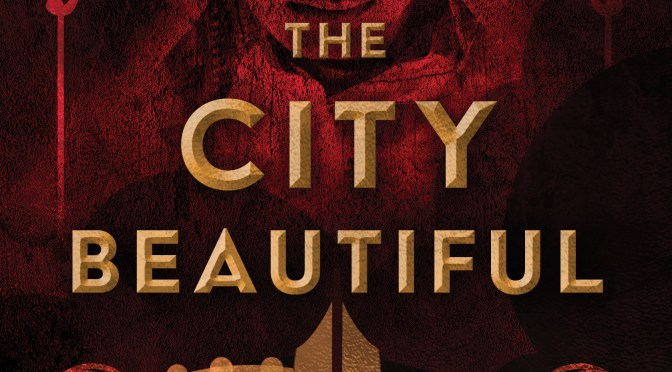Exclusive Cover Reveal: <em>The City Beautiful</em> by Aden Polydoros