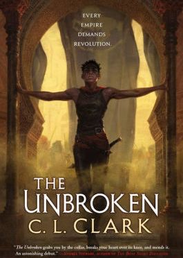 New Release Spotlight: <em>The Unbroken</em> by C.L. Clark