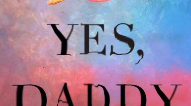 New Release Spotlight: <em>Yes, Daddy</em> by Jonathan Parks-Ramage