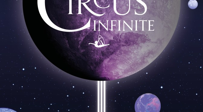 Exclusive Cover Reveal: <em>The Circus Infinite</em> by Khan Wong